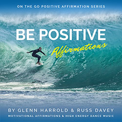 Be Positive Affirmations Affirmations MP3 download by Glenn Harrold