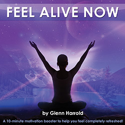 Feel Alive Now! Hypnosis / Meditation MP3 by Glenn Harrold